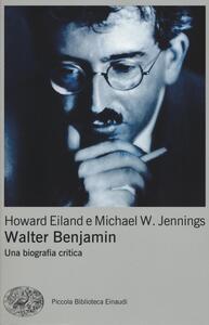 Walter Benjamin. Una biografia critica