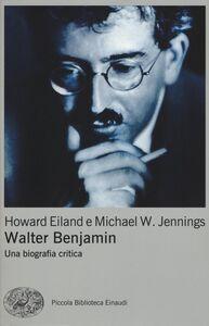 Libro Walter Benjamin. Una biografia critica Howard Eiland , Michael W. Jennings