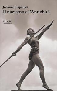 Il nazismo e l'antichità - Johann Chapoutot - copertina