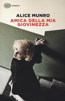 Amica della mia giovinezza - Alice Munro - copertina
