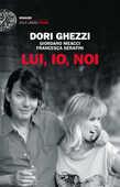 Libro Lui, io, noi Dori Ghezzi Giordano Meacci Francesca Serafini