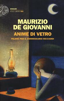 Anime di vetro. Falene per il commissario Ricciardi - Maurizio De Giovanni - copertina
