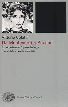 Da Monteverdi a Puccini. Introduzione all'opera italiana - Vittorio Coletti - copertina