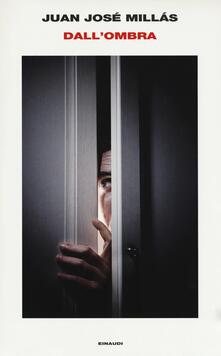 Dall'ombra - Juan José Millás - copertina