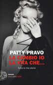 Libro La cambio io la vita che... Tutta la mia storia Patty Pravo