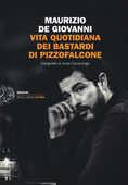 Libro Vita quotidiana dei Bastardi di Pizzofalcone Maurizio De Giovanni