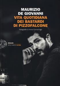 Libro Vita quotidiana dei Bastardi di Pizzofalcone Maurizio De Giovanni 0