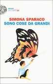 Libro Sono cose da grandi Simona Sparaco