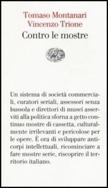 Contro le mostre - Tomaso Montanari,Vincenzo Trione - copertina