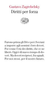 Libro Diritti per forza Gustavo Zagrebelsky