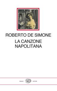 Libro La canzone napolitana Roberto De Simone 0