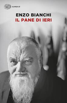 Il pane di ieri - Enzo Bianchi - copertina