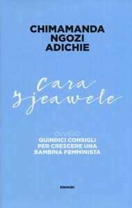 Libro Cara Ijeawele ovvero Quindici consigli per crescere una bambina femminista Chimamanda Ngozi Adichie