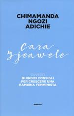 Cara Ijeawele ovvero Quindici consigli per crescere una bambina femminista
