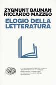 Libro Elogio della letteratura Zygmunt Bauman Riccardo Mazzeo