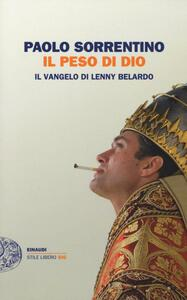 Libro Il peso di Dio. Il vangelo di Lenny Belardo Paolo Sorrentino