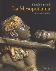 La Mesopotamia. Arte e architettura. Ediz. a colori.pdf