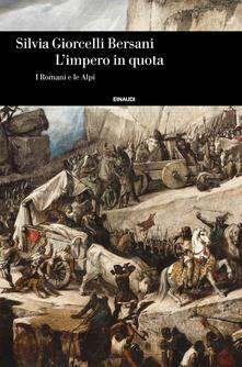 L' impero in quota. I romani e le Alpi - Silvia Giorcelli - copertina