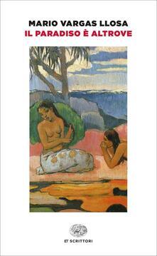 Il Paradiso è altrove - Mario Vargas Llosa - copertina