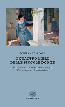 I quattro libri delle piccole donne: Piccole donne-Piccole donne crescono-Piccoli uomini-I ragazzi di Jo - Louisa May Alcott - copertina