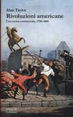 Libro Rivoluzioni americane. Una storia continentale, 1750-1804 Alan Taylor