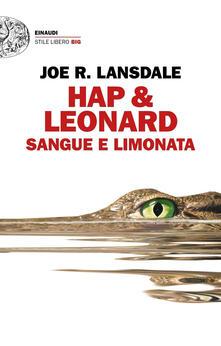 Sangue e limonata. Hap & Leonard - Joe R. Lansdale - copertina