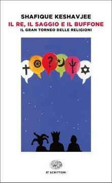 Il re, il saggio e il buffone. Il gran torneo delle religioni.pdf