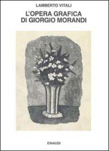 L' opera grafica di Giorgio Morandi