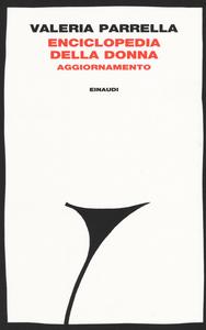 Libro Enciclopedia della donna. Aggiornamento Valeria Parrella
