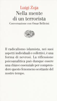 Nella mente di un terrorista. Conversazione con Omar Bellicini - Luigi Zoja,Omar Bellicini - copertina