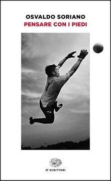 Pensare con i piedi - Osvaldo Soriano - copertina