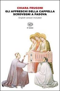 La Cappella degli Scrovegni di Giotto. Ediz. italiana e inglese. Con DVD video