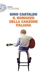 Il romanzo della canzone italiana - Gino Castaldo - copertina