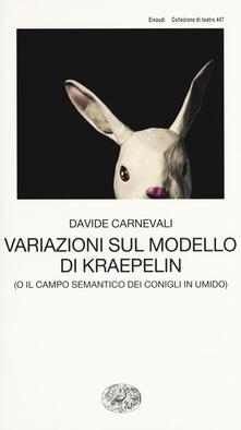 Filmarelalterita.it Variazioni sul modello di Kraepelin (o il campo semantico dei conigli in umido) Image