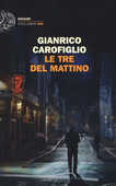 Libro Le tre del mattino Gianrico Carofiglio