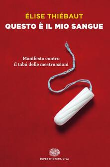 Listadelpopolo.it Questo è il mio sangue. Manifesto contro il tabú delle mestruazioni Image