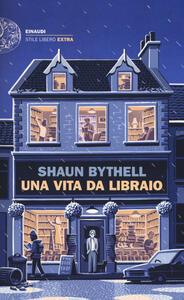 Libro Una vita da libraio Shaun Bythell
