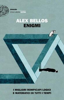 Enigmi. I migliori rompicapi logici e matematici di tutti i tempi - Alex Bellos - copertina