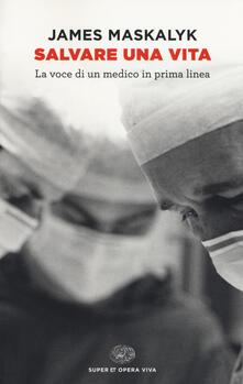 Secchiarapita.it Salvare una vita. La voce di un medico in prima linea Image