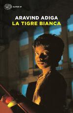 Libro La tigre bianca Aravind Adiga