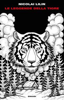 Le leggende della tigre - Nicolai Lilin - copertina
