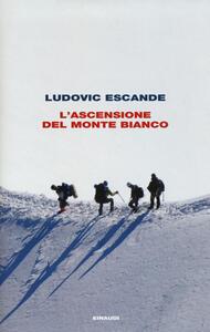 L' ascensione del Monte Bianco - Ludovic Escande - copertina