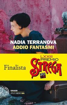 Addio fantasmi - Nadia Terranova - copertina