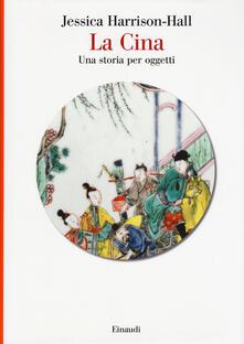 Mercatinidinataletorino.it La Cina. Una storia per oggetti. Ediz. a colori Image
