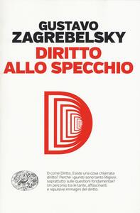 Libro Diritto allo specchio Gustavo Zagrebelsky