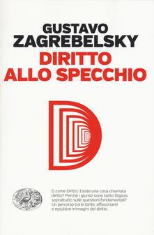 Diritto allo specchio - Gustavo Zagrebelsky - copertina