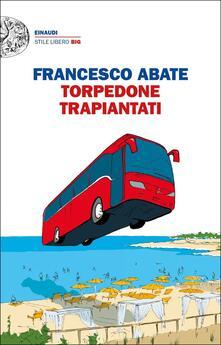 Torpedone trapiantati - Francesco Abate - copertina