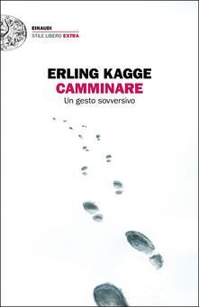 Camminare. Un gesto sovversivo - Erling Kagge - copertina