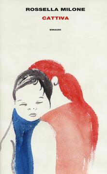 Cattiva - Rossella Milone - copertina