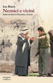 Mercatinidinataletorino.it Nemici e vicini. Arabi ed ebrei in Palestina e Israele Image
